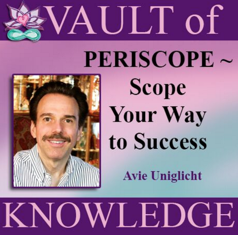 """Avi Uniglicht Periscope Your Way to Success"""