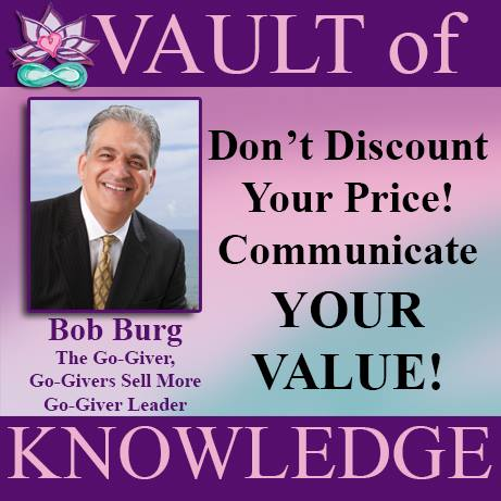 """Bob Burg Don't Discount Your Price Communicate Your Value"""