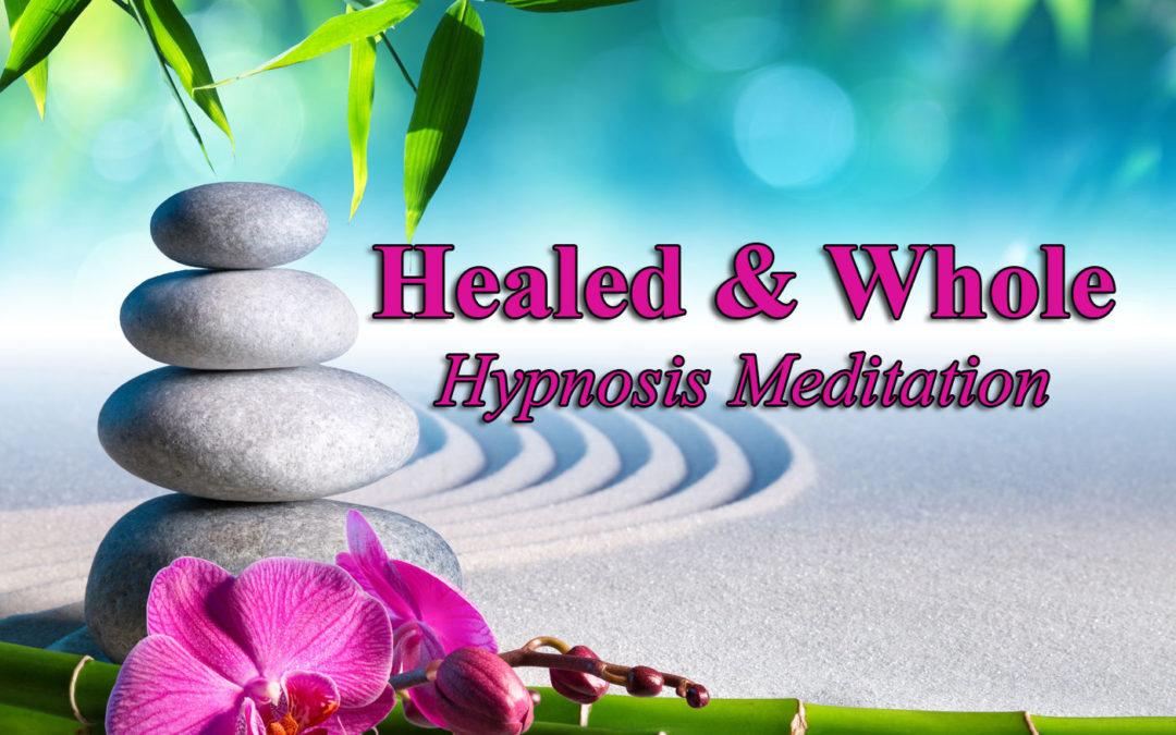 Healed and Whole Meditation