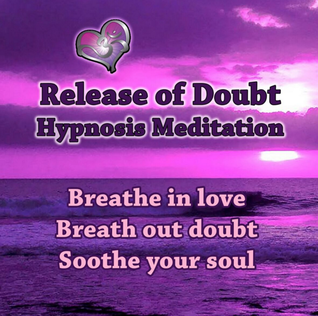 """Release of Doubt Hypnosis Meditation"""